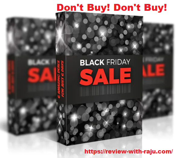 Black Friday Deal Review By Ankur Shukla Highly Not Recommended