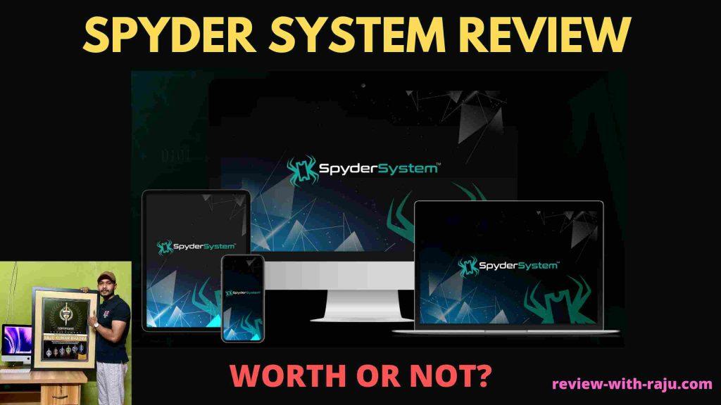 Spyder System Review